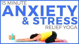 15 minute Relaxing Yoga for Anxiety and Stress