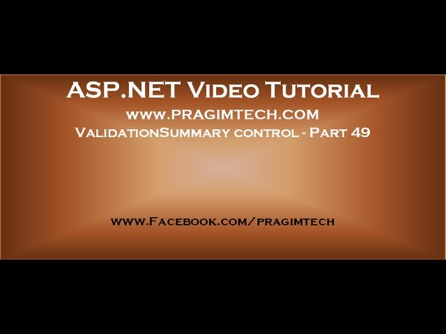 ValidationSummary control in asp.net   Part 49