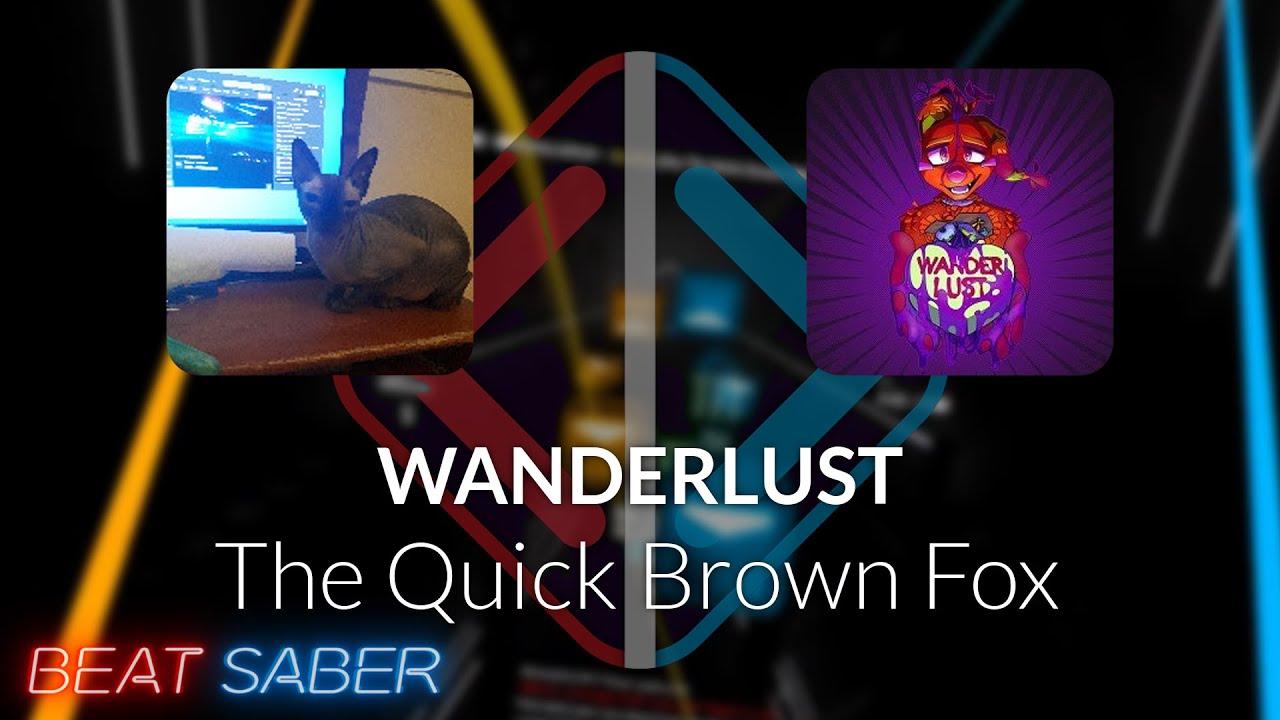 Beat Saber | sphynx | The Quick Brown Fox - WANDERLUST [Expert+] FC #1 | 95.98%