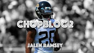 "Jalen Ramsey Mix || ""ChopBloc 2"" ᴴᴰ || Jacksonville Jaguars 2016-2018 Highlights"