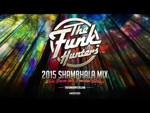 The Funk Hunters 2015 SHAMBHALA MIX  (Audio Only)