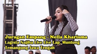 Video Juragan Empang - Nella Kharisma Lagista Najiha Live Lap. Muntung Temangung Jawa Tengah download MP3, 3GP, MP4, WEBM, AVI, FLV Oktober 2018