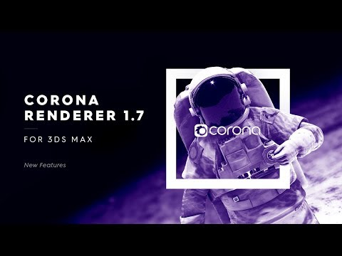 Corona 1.7 for 3ds Max - New Features and Improvements