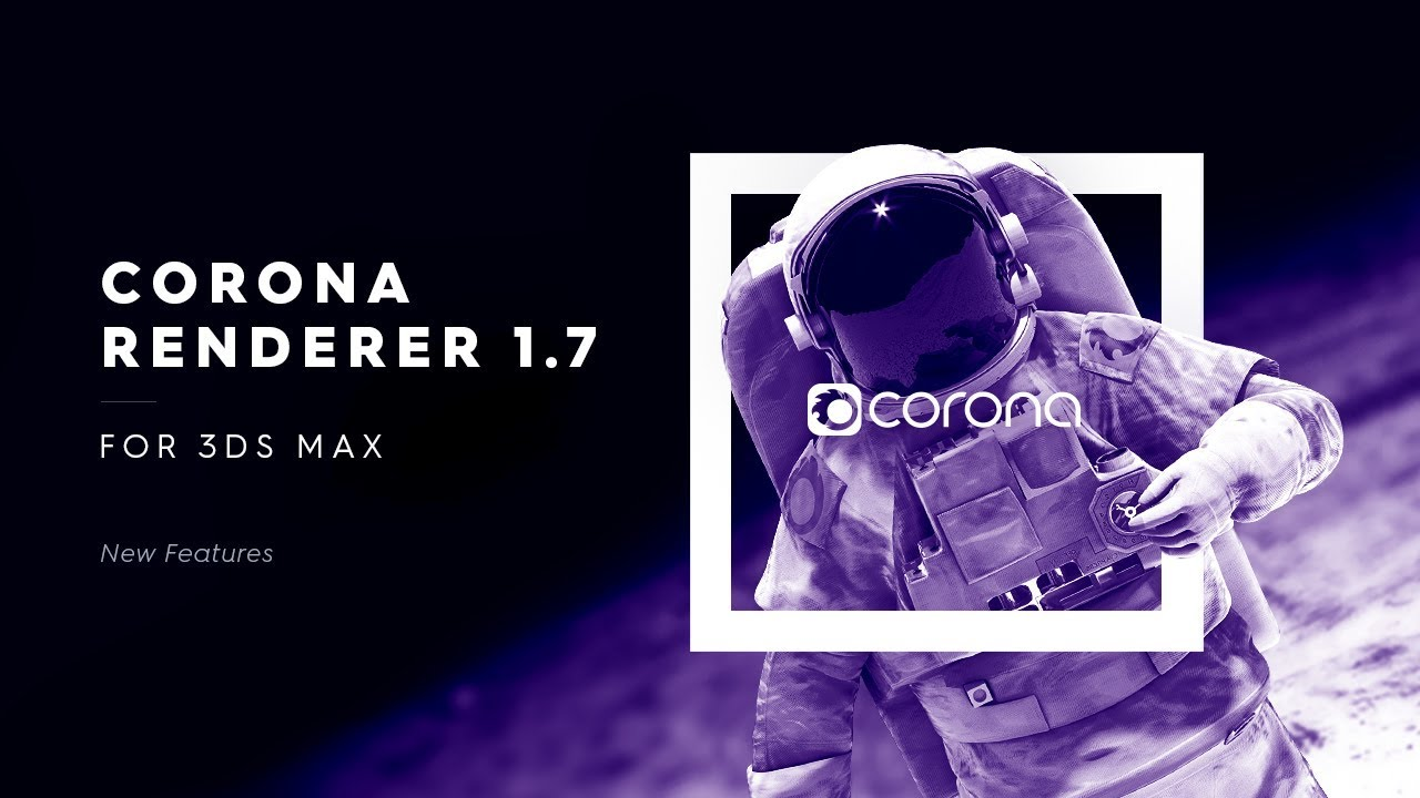 Corona Renderer 1 7 for 3ds Max Released! | Corona Renderer