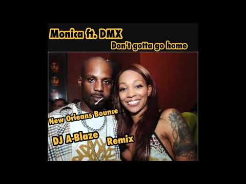 Monica ft.dmx don't gotta go home