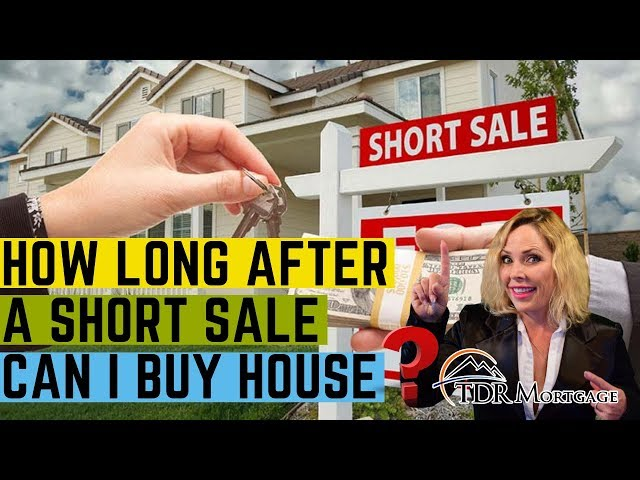 How Long After a Short Sale Can I Buy - Mortgage Broker | CA | Upland | Riverside | Corona | Chino
