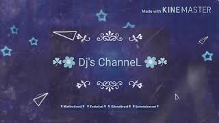 Subscribe my channel 👉 🌷 Dj's ChanneL 🌷