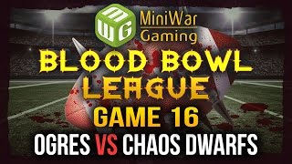 Blood Bowl League Season 2 Game 16 - Ogres vs Chaos Dwarfs