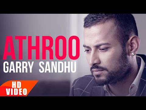 Athroo  Full    Garry Sandhu  Punjabi Love Song  Speed Records