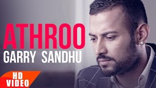 Athroo ( Full Video ) | Garry Sandhu | Punjabi Love Song | Speed Records