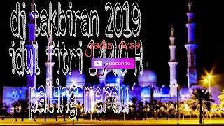 Download Dj takbiran full nonstop terbaru 2019