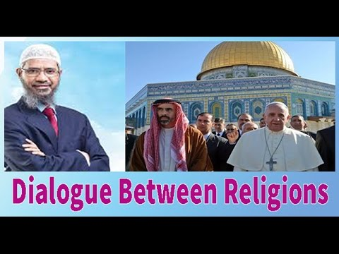 "Dr Zakir Naik Latest Speech 2017""Dialogue Between Religions""Islamic Research Foundation-Peace TV"