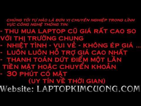 Thu Mua Laptop Cũ Giá Cao Tận Nhà TPHCM 0918299907 Nam Cường