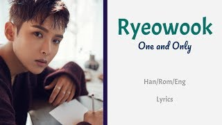 Ryeowook - One and Only    Lyrics (Han/Rom/Eng)
