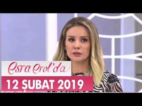 Esra Erol'da 12 Şubat 2019 - Tek Parça