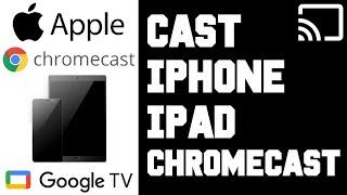 How To Cast iPhone to Chromeca…