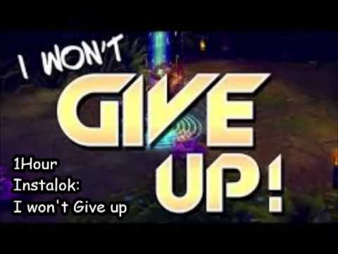 Instalok:I Won't Give up|Extended 1 Hour
