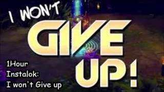 Repeat youtube video Instalok:I Won't Give up|Extended 1 Hour