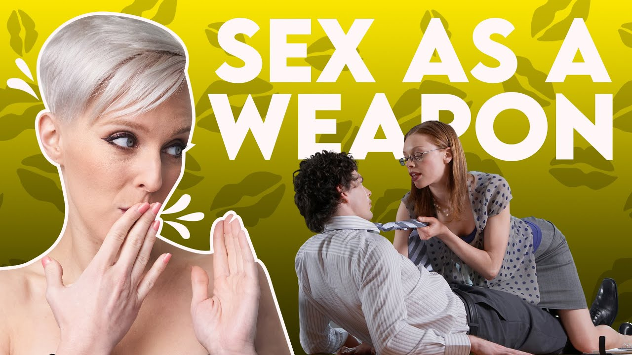 Sex used as a weapon