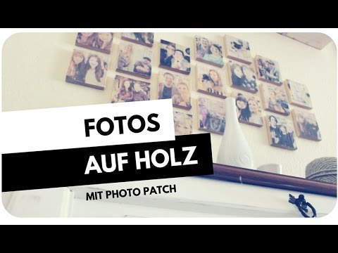 Diy Fotos Auf Holz Mit Photo Patch Youtube