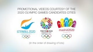 2020 Olympics - Istanbul, Tokyo and Madrid Promotional Candidate Videos
