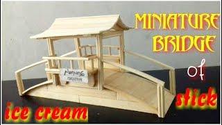 Video Cara Membuat Miniatur Jembatan Dari Stik Es Krim download MP3, 3GP, MP4, WEBM, AVI, FLV Oktober 2018