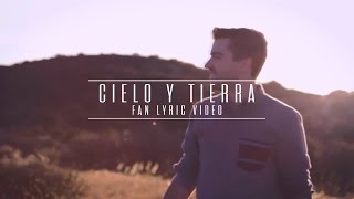 Evan Craft - Cielo Y Tierra (Fan Lyric Video)