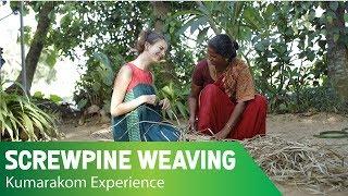 Screwpine Weaving | Kumarakom Experience