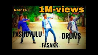DJ FASAKK , PASHUVULU , DRUMS BEAT  COVER DANCE   BY SHANNU , NAVEEN , ROOPESH   