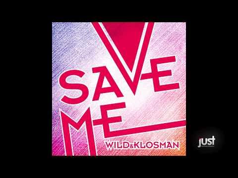 Wild & Klosman - Save Me (Original Mix)
