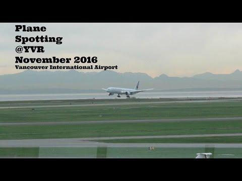 Plane Spotting @YVR November 2016 Vancouver International Airport