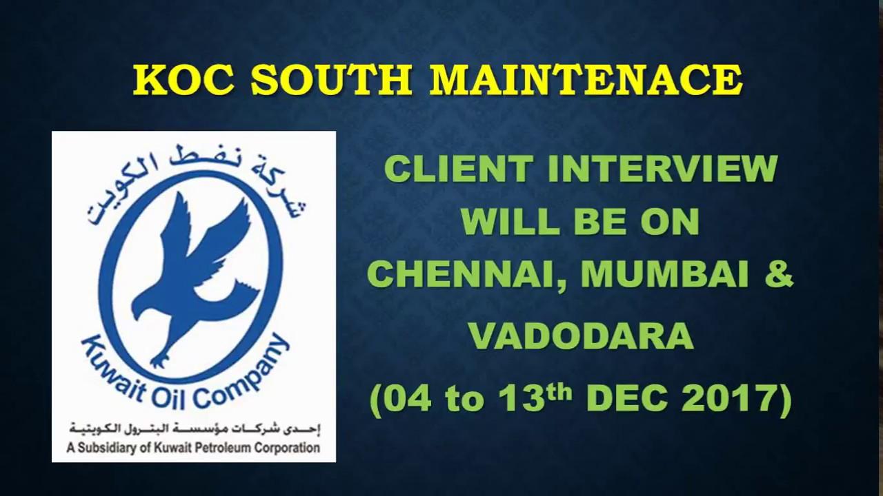 KUWAIT KOC SOUTH MAINTENANCE PROJECT ( INTERVIEW ON CHENNAI, MUMBAI,  VADODARA)