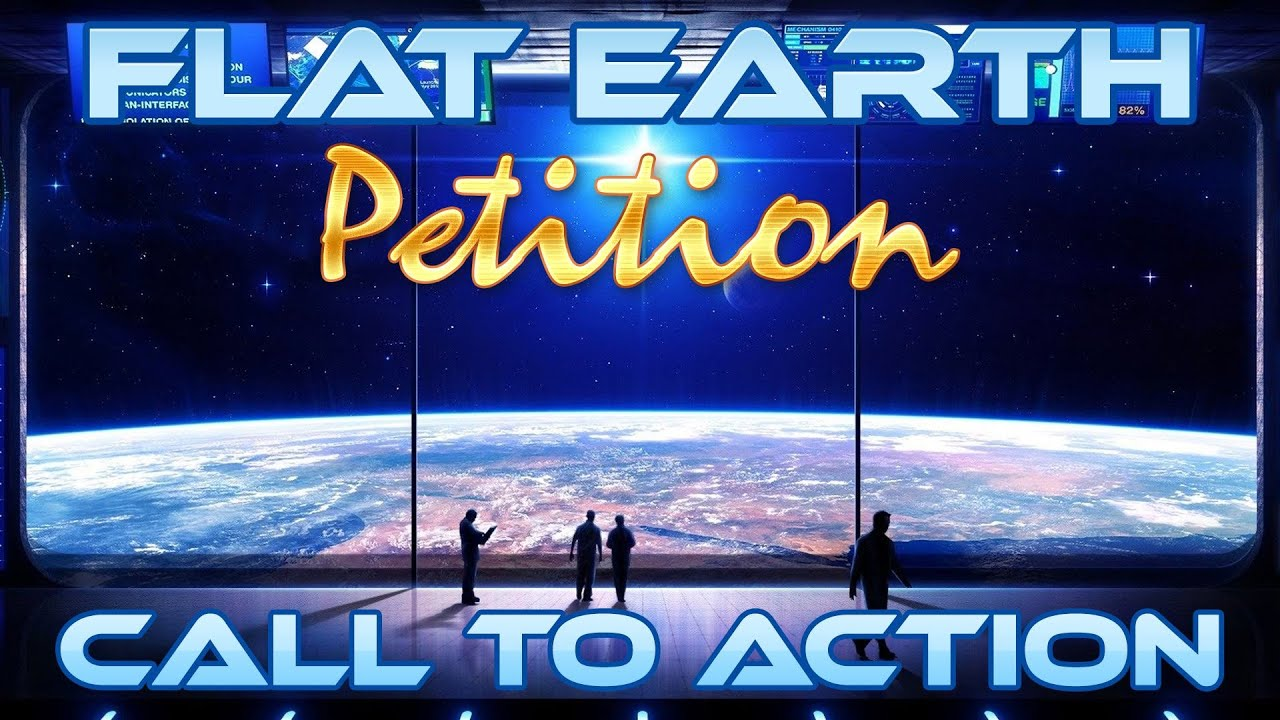 FLAT EARTH PETITION - CALL TO ACTION Open Letter To Neil DeGrasse Tyson