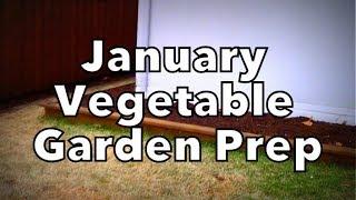 January Vegetable Garden Prep & Planning