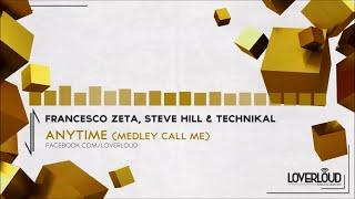 Francesco Zeta, Steve Hill, Technikal - Anytime (Medley Call Me) - Official Preview (LOV023)