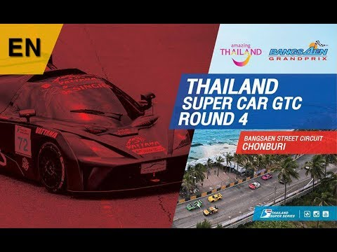 [EN] Super Car GTC : Round 4 @Bangsaen Street Circuit,Chonburi