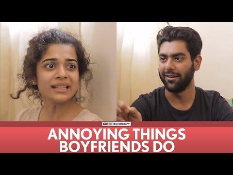 FilterCopy   Annoying Things Boyfriends Do   Ft. Mithila Palkar, Dhruv Sehgal