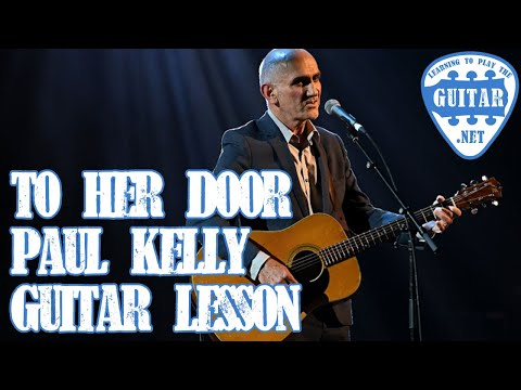 To Her Door by Paul Kelly Guitar Lesson / Tutorial