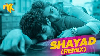 Shayad Remix (Arijit Singh) Mp3 Song Download