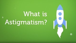 What is Astigmatism? (Blurred Vision)
