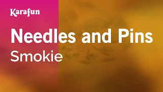 Karaoke Needles and Pins - Smokie *