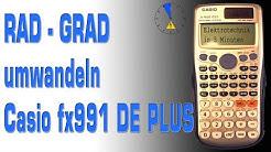 Umwandeln RAD und GRAD CASIO fx 991 DE PLUS