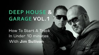 Essential Deep House Garage Vol1 - Pack Overview With Jim Sullivan