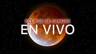 Eclipse Lunar de Sangre EN VIVO