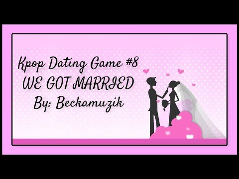 Kpop Dating Game #8 - We Got Married Edition