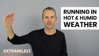 Training and racing in hot weather   Running in the heat and humidity