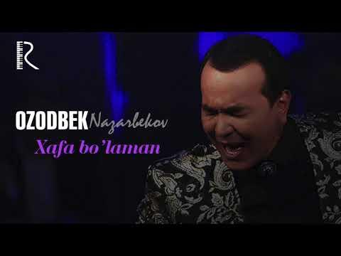 Ozodbek Nazarbekov - Xafa Bo'laman