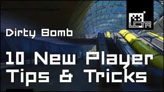 Dirty Bomb: 10 New-Player Tips & Tricks Tutorial (2017 edition!)