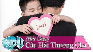 [Hát Chèo] Câu Hát Thương Cha (Du Xuân) - SL An Hải Minh, Minhdc Hpu & 6+ - TB Minhdc Hpu