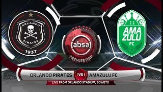 Absa Premiership 2019/2019 | Orlando Pirates vs AmaZulu